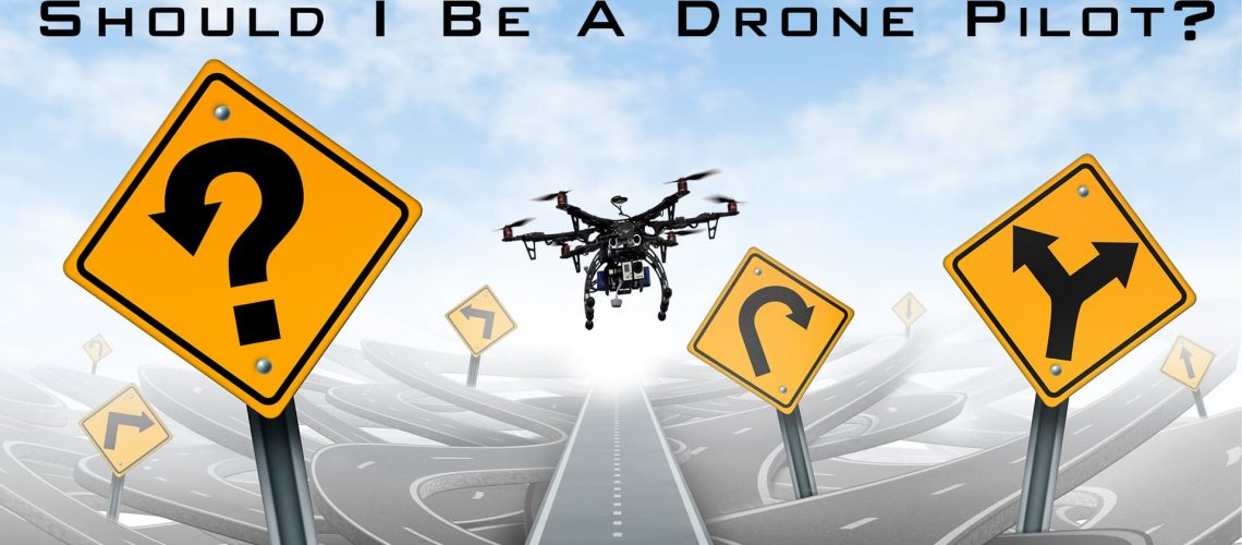Should-I-be-a-drone-Pilot (1)